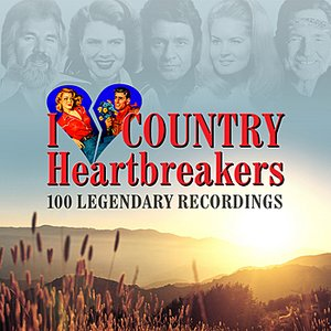 Image for 'I Love Country Heartbreakers - 100 Legendary Recordings'