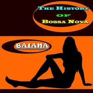 Image for 'Baiana (The History of Bossa Nova)'