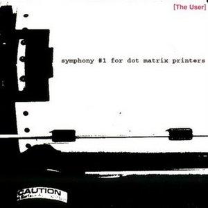 Image for 'Symphony #1 for Dot Matrix Printers'