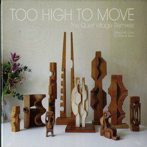 Image for 'Too High To Move: The Quiet Village Remixes'