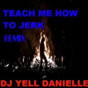 Image for 'Teach Me How To Jerk (AudioPush) Remix'