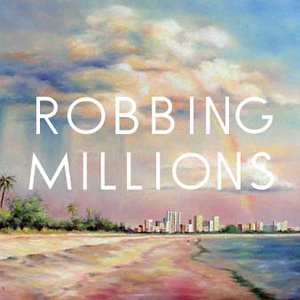 Image for 'Robbing Millions'