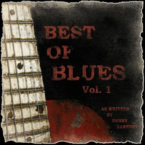 Image for 'Best of the Blues Vol. 1 by Denny Earnest'