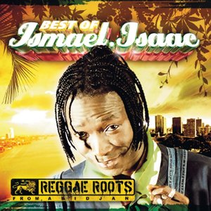 Image for 'The Best of Ismael Isaac (Reggae Roots from Abidjan)'