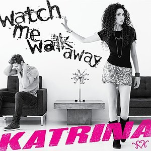 Image for 'Watch Me Walk Away'