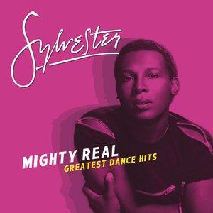 Imagen de 'Mighty Real: Greatest Dance Hits'