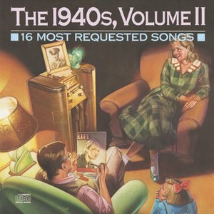 Image for '16 Most Requested Songs Of The 1940'S,  Volume II'