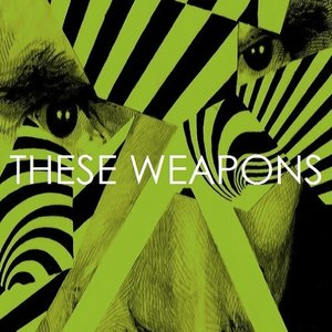 Image for 'THESE WEAPONS'