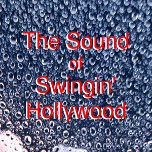 Image for 'The Sound Of Swingin' In Hollywood'