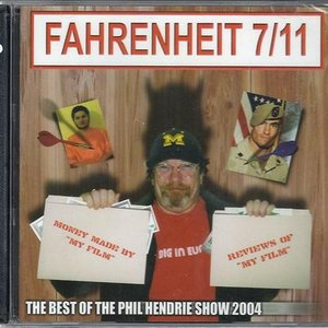 Image for 'Fahrenheit 7/11: The Best of Phil Hendrie 2004'