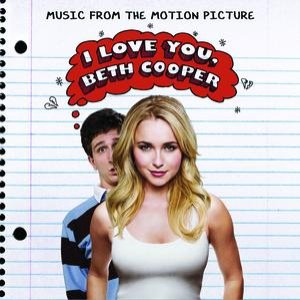 Image for 'I Love You, Beth Cooper (Music From The Motion Picture)'