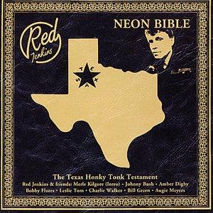 Image for 'Neon Bible - The Texas Honky Tonk Testament'