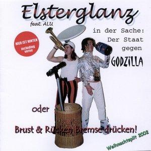 Image for 'Elsterglanz in der Sache: Der Staat gegen Godzilla, oder: Brust & Rücken Bremse drücken!'