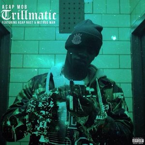 Image for 'Trillmatic (feat. A$AP Nast & Method Man) - Single'