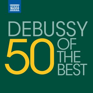 Image for '50 of the best: Debussy'