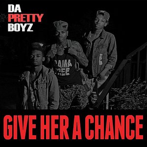 Image for 'Give Her a Chance'