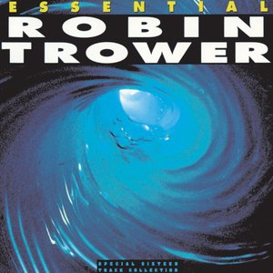 Image for 'Essential Robin Trower'