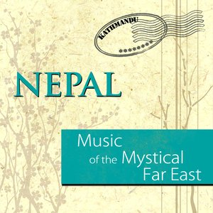 Image for 'Music Of The Mystical Far East - Nepal'