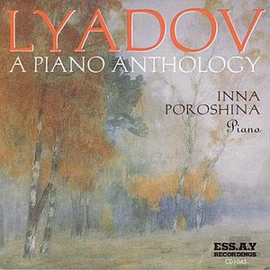 Image for 'Lyadov - A Piano Anthology (Inna Poroshina)'
