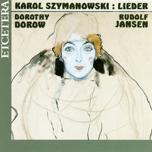 Image for 'Karol Szymanowski, Lieder, Song'