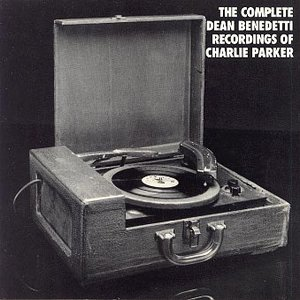 Image for 'The Complete Dean Benedetti Recordings Of Charlie Parker'