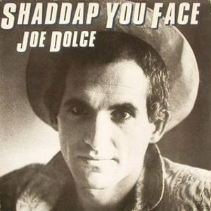 Image for 'Shaddap You Face'