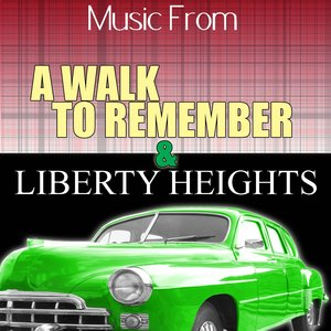 Image for 'Music From: A Walk to Remember & Liberty Heights'