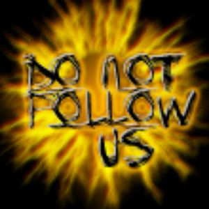 Image for 'Do Not Follow Us'