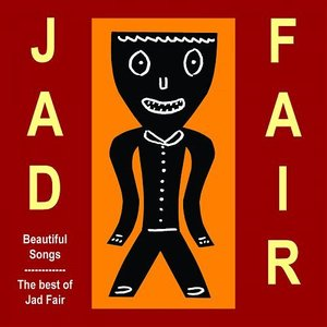 Image pour 'Beautiful Songs Vol 2 (The Best Of Jad Fair)'
