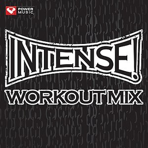 Image for 'Intense! Workout Mix (60 Min Non-Stop General Fitness)'