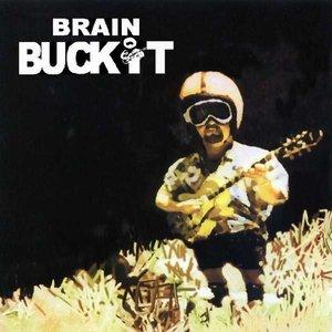 Image for 'BRAIN BUCKIT'