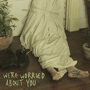 Image for 'We're Worried About You'