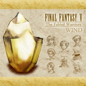 Image for 'http://ff5.ocremix.org - Final Fantasy V: The Fabled Warriors ~I. WIND~'