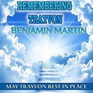 Image for 'Remembering Trayvon Benjamin Martin'