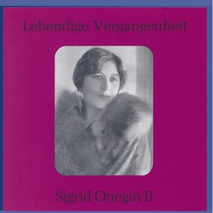 Image for 'Lebendige Vergangenheit - Sigrid Onegin (Vol. 2)'
