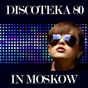 Image for 'Discotecka 80 In Moskow (100 Hits Disco)'