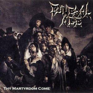 Immagine per 'Thy Martyrdom Come'
