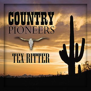 Image for 'Country Pioneers - Tex Ritter'
