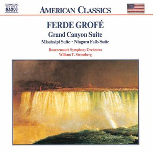 Image for 'Grofe: Grand Canyon Suite / Mississippi Suite / Niagara Falls'