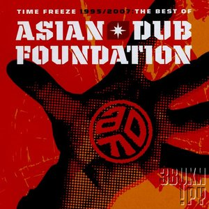 Image for 'Time Freeze 1995 / 2007: The Best of Asian Dub Foundation'