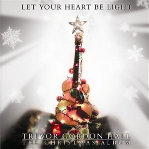 Image for 'Let Your Heart Be Light, The Christmas Album'