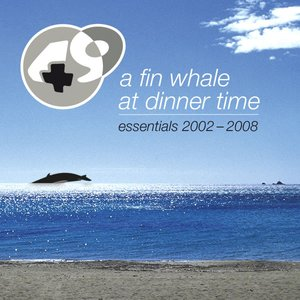 Image for 'A Fin Whale at Dinner Time (Essentials 2002 - 2008)'