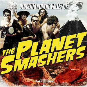 Image for 'Descent Into the Valley Of... The Planet Smashers'