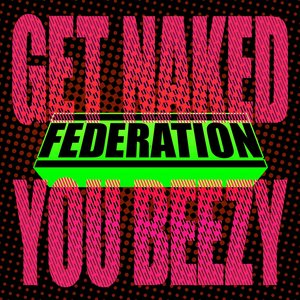 Image for 'Get Naked You Beezy'