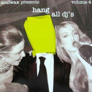 Image for 'Hang All DJ's, Volume 4'