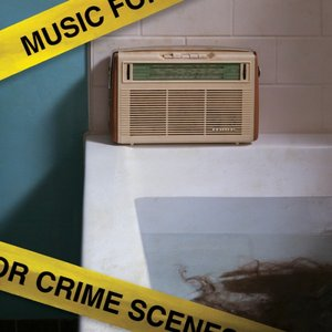 Image for 'Music For Crime Scenes'