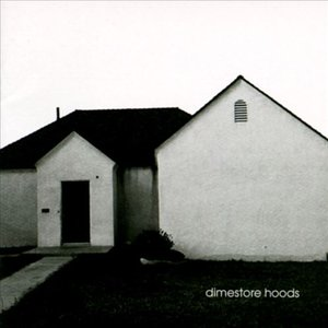 Image for 'Dimestore Hoods'
