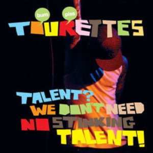 Image for 'Talent? we dont need no stinking talent'