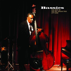 Image for 'Bassics: The Best Of The Ray Brown Trio (1977-2000)'