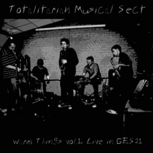 Image for 'ca061 - Totalitarian Musical Sect - Warm Things vol.1, Live in GES-21'